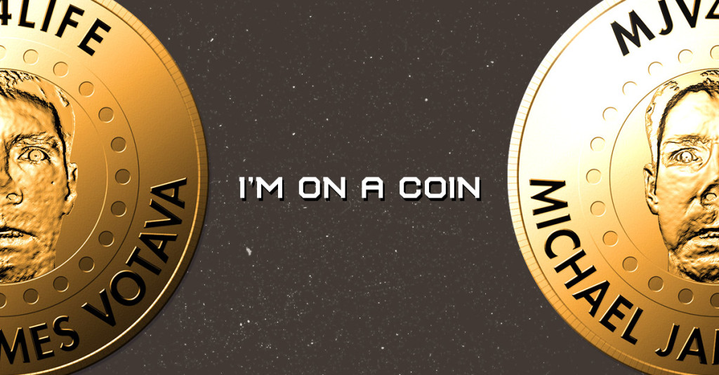 I'm on a coin