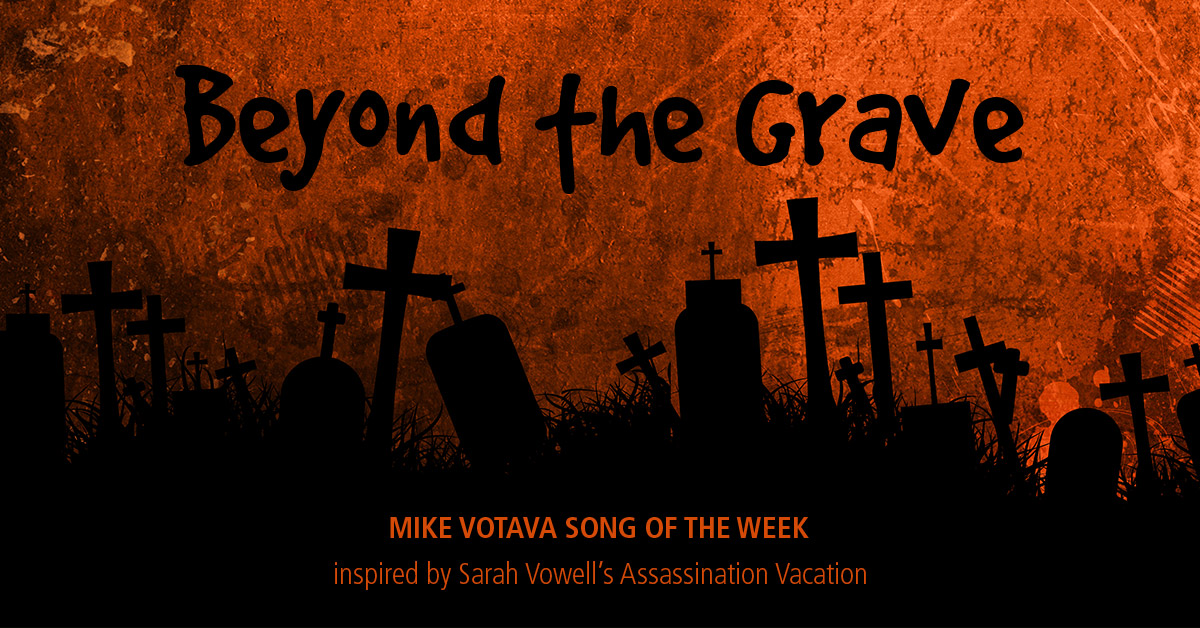Song of the Week: Beyond the Grave