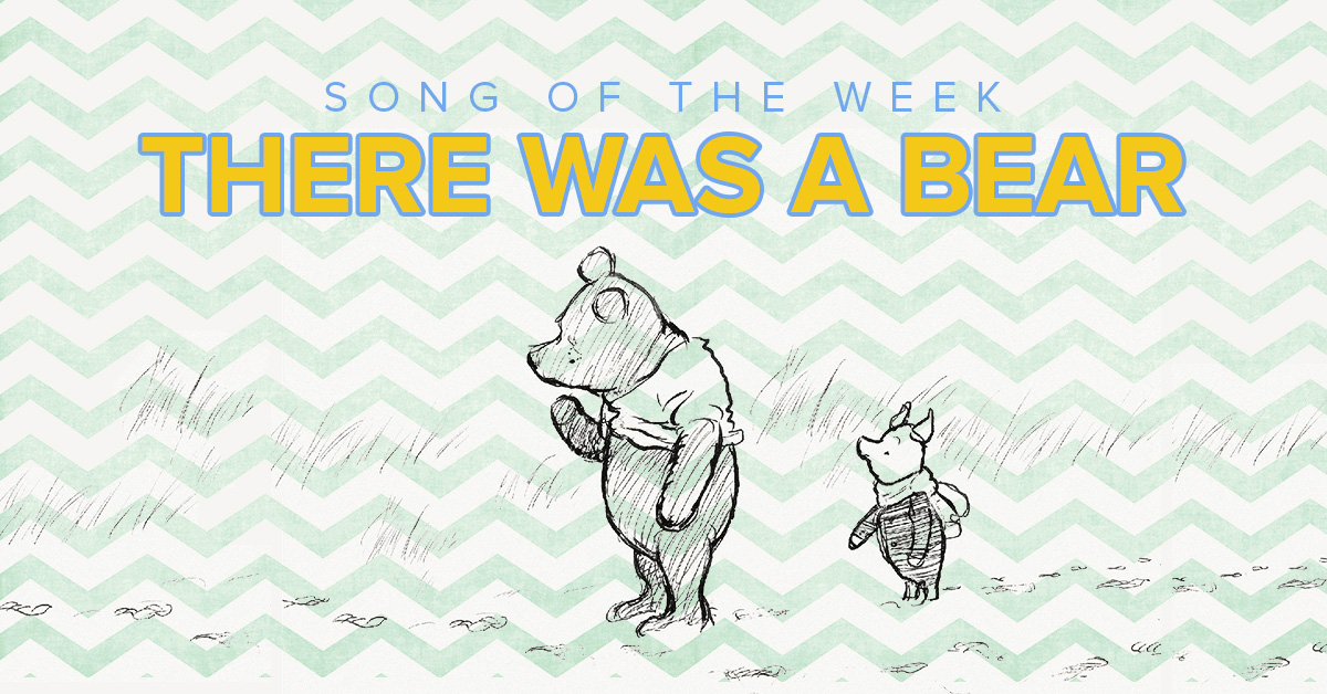 Song of the Week: There Was A Bear
