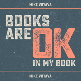 Mike Votava Music — Books Are OK in My Book