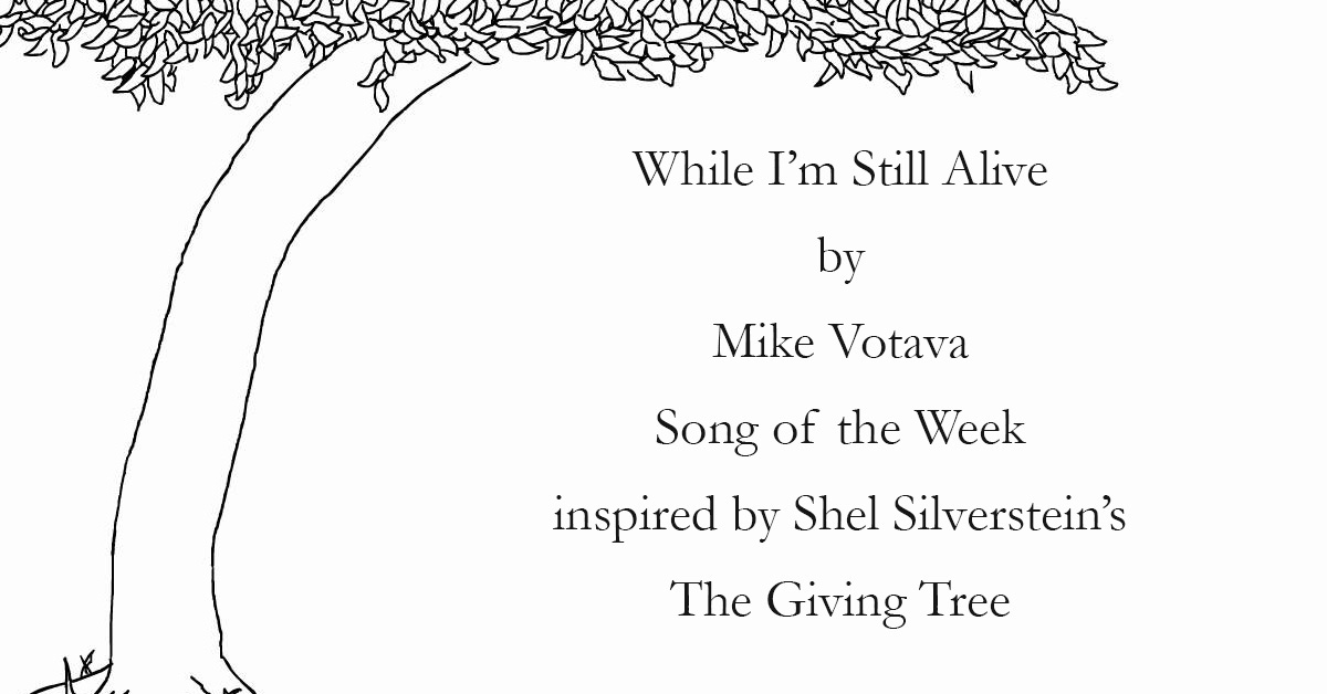 mike votava song of the week - while i'm still alive